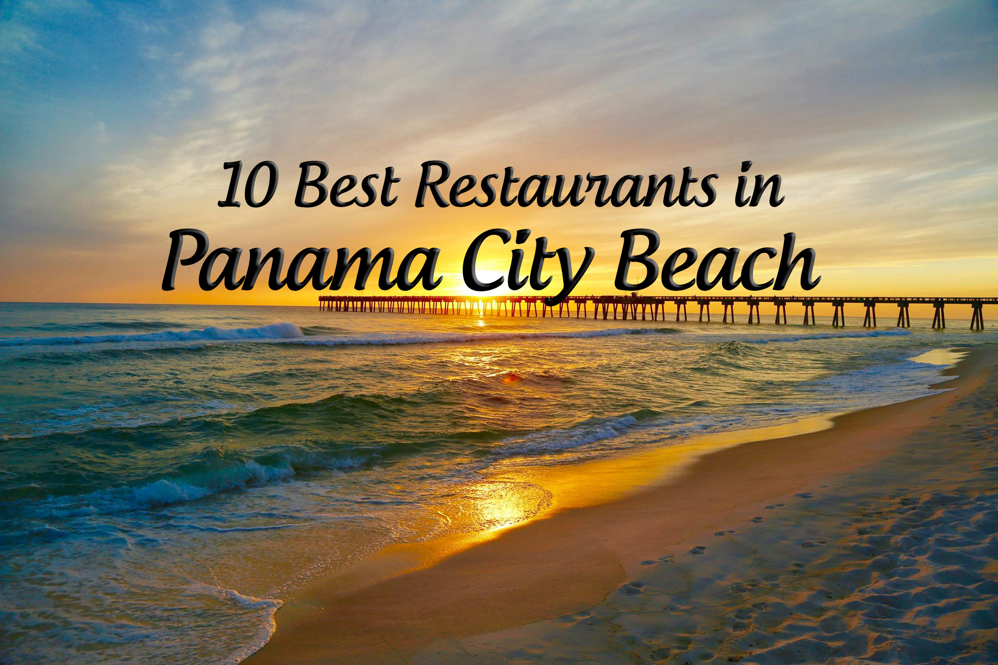A List Of The 10 Best Restaurants In Panama City Beach Florida With Their Website Links And Address As Voted By 17 000 Members I Love